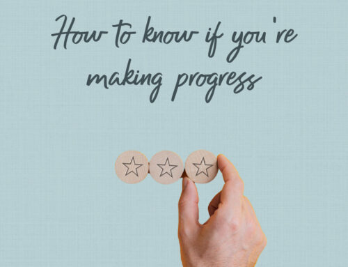 How to Know if You're Making Progress