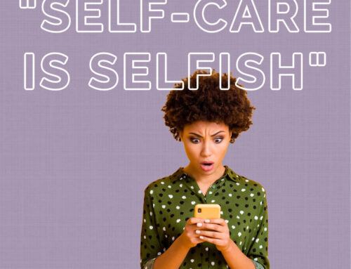 """Self-Care is Selfish"""